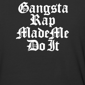 Gangsta Rap Made Me Do It - Baseball T-Shirt