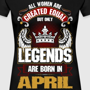 All Women Are Created Equal But Only Legends Are B T-Shirts - Women's Premium T-Shirt