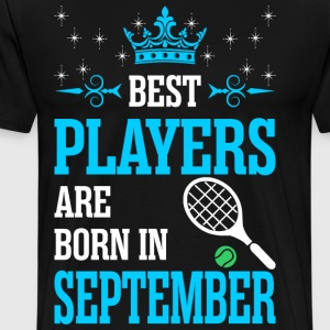 Best Players Are Born In September T-Shirts - Men's Premium T-Shirt