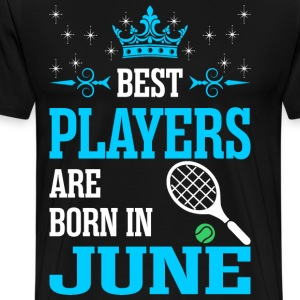 Best Players Are Born In June T-Shirts - Men's Premium T-Shirt