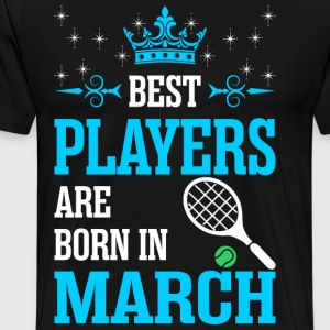 Best Players Are Born In March T-Shirts - Men's Premium T-Shirt