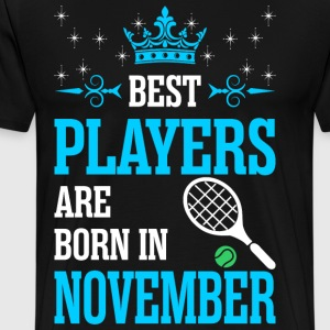 Best Players Are Born In November T-Shirts - Men's Premium T-Shirt