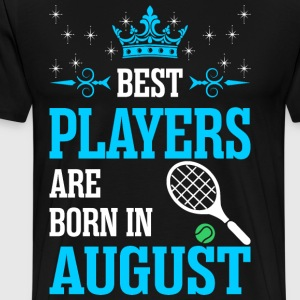 Best Players Are Born In August T-Shirts - Men's Premium T-Shirt