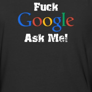 Fuck Google Ask Me - Baseball T-Shirt