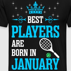 Best Players Are Born In January T-Shirts - Men's Premium T-Shirt