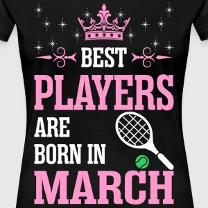Best Players Are Born In March T-Shirts - Women's Premium T-Shirt