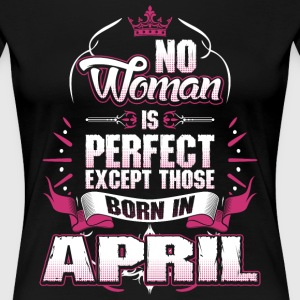 No Woman Is Perfect Born T-Shirts - Women's Premium T-Shirt