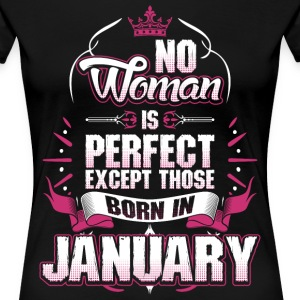 No Woman Is Perfect Born In January T-Shirts - Women's Premium T-Shirt