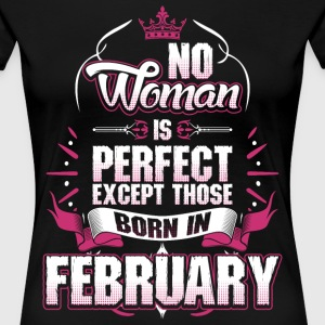 No Woman Is Perfect Born In February T-Shirts - Women's Premium T-Shirt