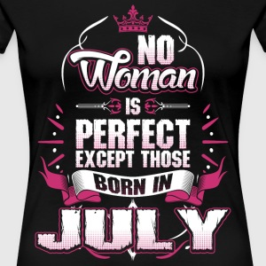 No Woman Is Perfect Born In July T-Shirts - Women's Premium T-Shirt