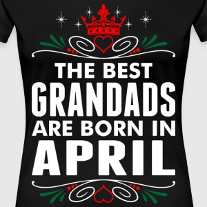 The Best Grandads Are Born In April T-Shirts - Women's Premium T-Shirt