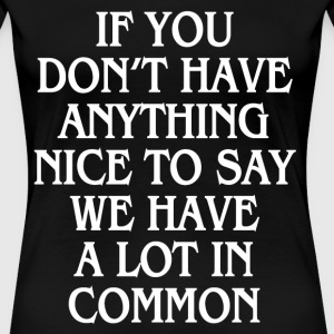 A LOT IN COMMON T-Shirts - Women's Premium T-Shirt