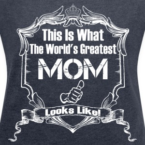 Worlds Greatest Mom Looks Like T-Shirts - Women´s Rolled Sleeve Boxy T-Shirt