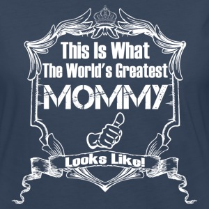 Worlds Greatest Mommy Looks Like Long Sleeve Shirts - Women's Premium Long Sleeve T-Shirt