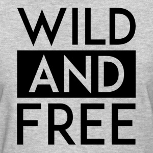 WILD AND FREE T-Shirts - Women's T-Shirt