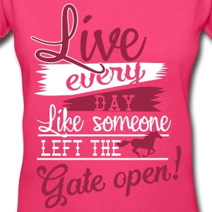 Live every day.... Gate open T-Shirts - Women's V-Neck T-Shirt