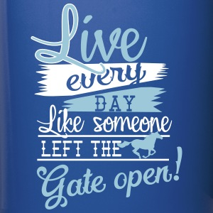 Live every day.... Gate open Mugs & Drinkware - Full Color Mug