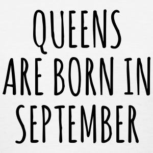 Queen are born in September T-Shirts - Women's T-Shirt