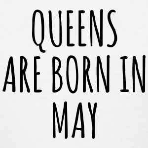 Queen are born in May T-Shirts - Women's T-Shirt
