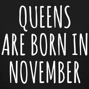 Queen are born in November T-Shirts - Women's T-Shirt