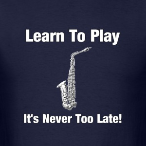Learn To Play Saxophone - Men's T-Shirt