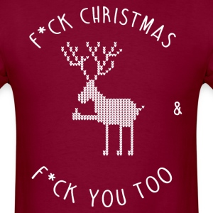 F*CK CHRISTMAS & F*CK YOU T-Shirts - Men's T-Shirt