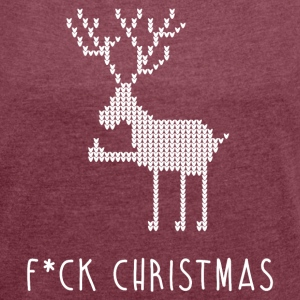 F*CK CHRISTMAS T-Shirts - Women´s Rolled Sleeve Boxy T-Shirt