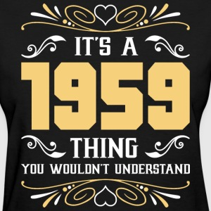 It's 1959 Thing You Wouldnot Understand - Women's T-Shirt