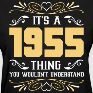 It's 1955 Thing You Wouldnot Understand - Women's T-Shirt