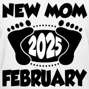 FEB MOM 2025 223.png T-Shirts - Women's T-Shirt