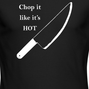 Chop it like it's Hot - Men's Long Sleeve T-Shirt by Next Level