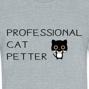 PROFESSIONAL CAT PETTER - Unisex Tri-Blend T-Shirt by American Apparel