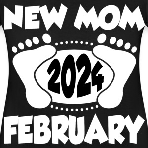 NEW MOM FEBRUARY 2024, NEW MOM, MOM, FEBRUARY, 202 - Women's Maternity T-Shirt