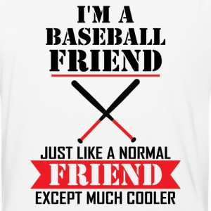 I'M A Baseball Friend Just Like A Normal Friend E T-Shirts - Baseball T-Shirt