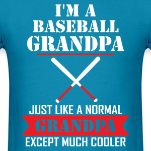 I'M A Baseball Grandpa Just Like A Normal Grandpa T-Shirts - Men's T-Shirt