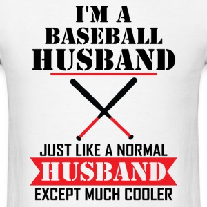 I'M A Baseball Husband Just Like A Normal Husband T-Shirts - Men's T-Shirt