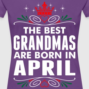 The Best Grandmas Are Born In April T-Shirts - Women's Premium T-Shirt