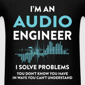 Audio Engineer - I'm an Audio Engineer I solve pro - Men's T-Shirt
