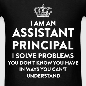 Assistant principal - I am an assistant principal  - Men's T-Shirt