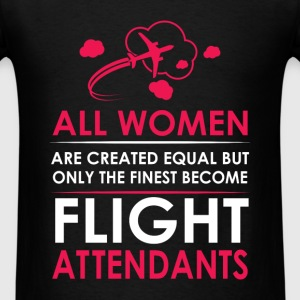 Flight Attendants - All women are created equal bu - Men's T-Shirt
