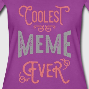 Coolest Meme Ever. Gift for Her! - Women's Premium T-Shirt