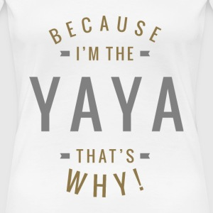 Because Yaya Tees - Women's Premium T-Shirt