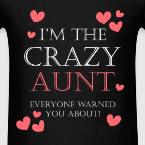Aunt - I'm the crazy aunt everyone warned you abou - Men's T-Shirt