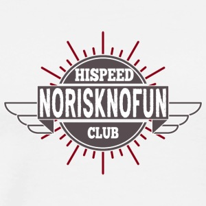 No Risk No Fun Hispeed Club - Men's Premium T-Shirt