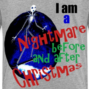 I am a Nightmare Before and After Christmas - Toddler Premium T-Shirt