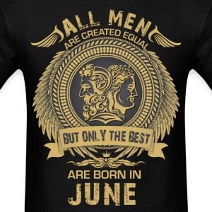 All Man are created equal but only the best are b T-Shirts - Men's T-Shirt