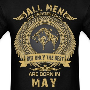 All men are created equal but only the best are  T-Shirts - Men's T-Shirt