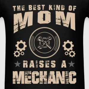 Mechanic mom - The best kind of mom raises a Mech - Men's T-Shirt