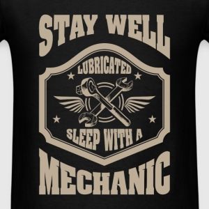 Mechanic - Stay well lubricated sleep with a mecha - Men's T-Shirt