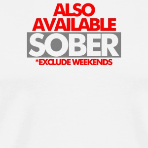Also Available Sober - Men's Premium T-Shirt